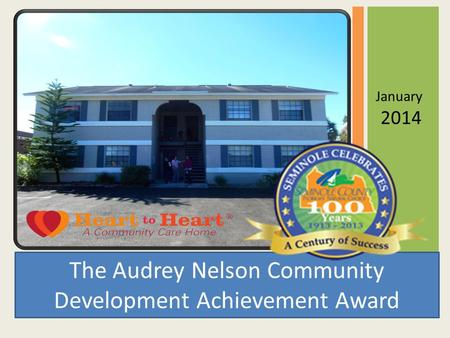January 2014 The Audrey Nelson Community Development Achievement Award.