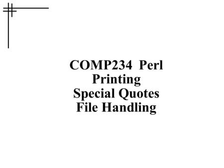 COMP234 Perl Printing Special Quotes File Handling.