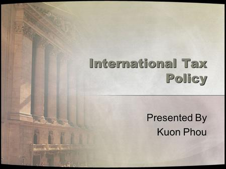 International Tax Policy Presented By Kuon Phou. Nintendo of America Nintendo of America Inc is a wholly owned subsidiary., based in Redmond, Washington.