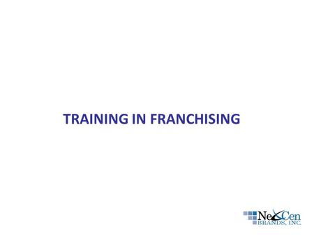 TRAINING IN FRANCHISING. WHAT IS FRANCHISING? Franchising is the practice of using another person's business model, to grant independent operator the.