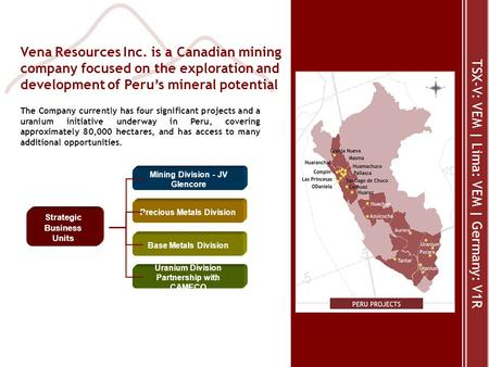 Vena Resources Inc. is a Canadian mining company focused on the exploration and development of Peru's mineral potential TSX-V: VEM | Lima: VEM | Germany: