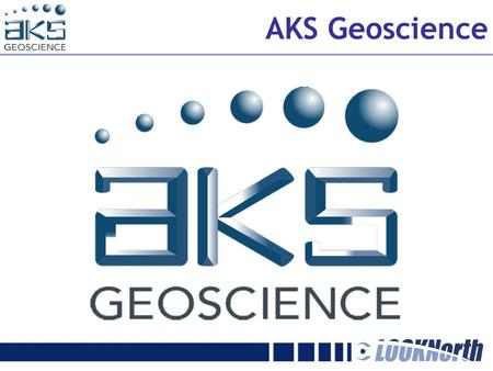 AKS Geoscience. www.aksgeoscience.com Located in Calgary, Alberta, Canada, AKS Geoscience Inc. is a progressive independent firm comprised of professional.