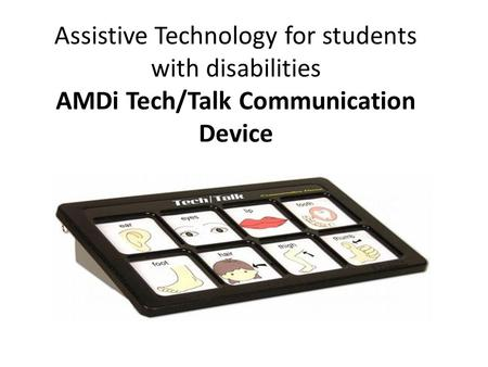 Assistive Technology for students with disabilities AMDi Tech/Talk Communication Device.
