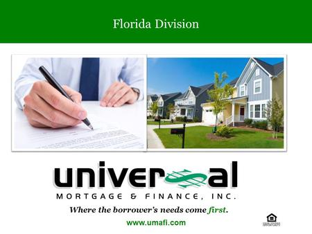 Www.umafi.com Florida Division Where the borrower's needs come first.