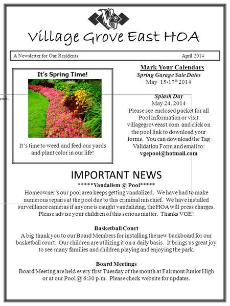 A Newsletter for Our Residents April 2014 Village Grove East HOA It's Spring Time! Mark Your Calendars Spring Garage Sale Dates May 15-17 th 2014 Splash.