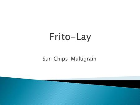 frito lay inc ppt Case analysis frito-lay, inc - frito-lay company has a limited number of resources to expend and is deciding to introduce a multi-grain chip in the salty snacks.