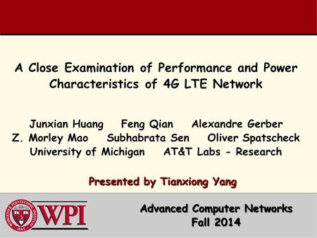 Junxian Huang Feng Qian Alexandre Gerber Z. Morley Mao Subhabrata Sen Oliver Spatscheck University of Michigan AT&T Labs - Research Presented by Tianxiong.