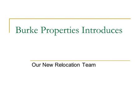 Burke Properties Introduces Our New Relocation Team.