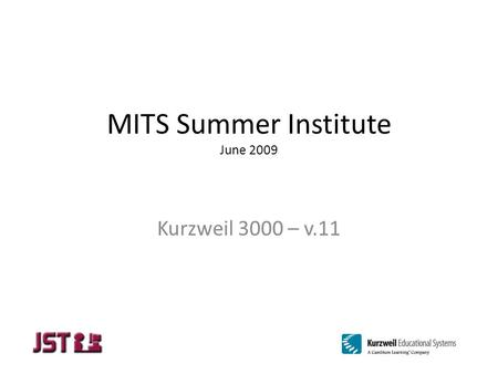MITS Summer Institute June 2009 Kurzweil 3000 – v.11.