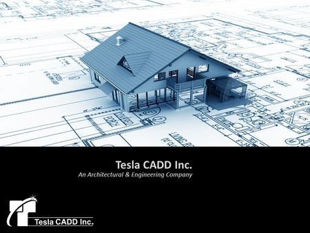 Tesla CADD Inc. An Architectural & Engineering Company.