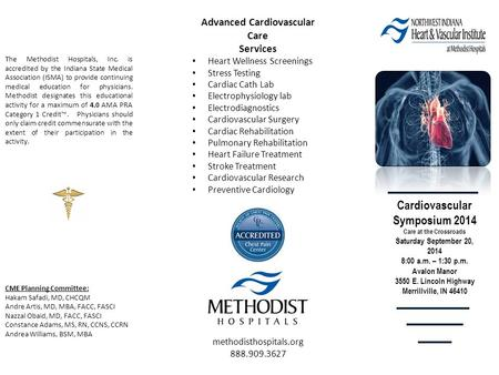 Cardiovascular Symposium 2014 Care at the Crossroads Saturday September 20, 2014 8:00 a.m. – 1:30 p.m. Avalon Manor 3550 E. Lincoln Highway Merrillville,
