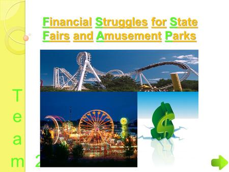 Financial Struggles for State Fairs and Amusement Parks.