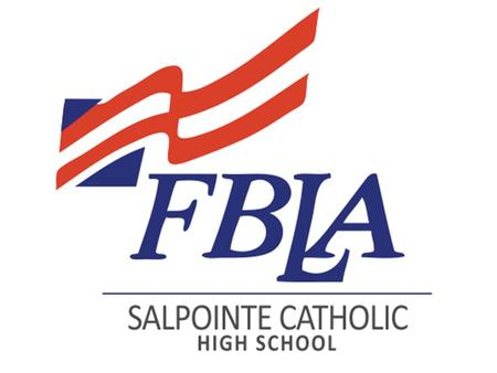 Future Business Leaders of America FBLA- Salpointe Catholic.