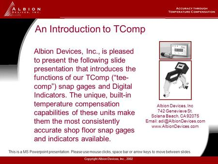 Copyright Albion Devices, Inc., 2002. An Introduction to TComp n Albion Devices, Inc., is pleased to present the following slide presentation that introduces.