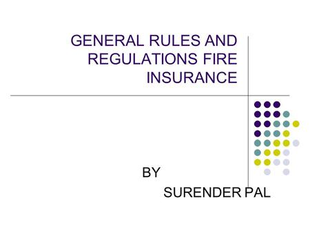 GENERAL RULES AND REGULATIONS FIRE INSURANCE BY SURENDER PAL.