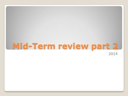 Mid-Term review part 2 2014. #1 Classify Sales Discounts a.Assets, debit b.Contra Revenue, credit c.Contra Revenue, debit d.Cost of merchandise, debit.