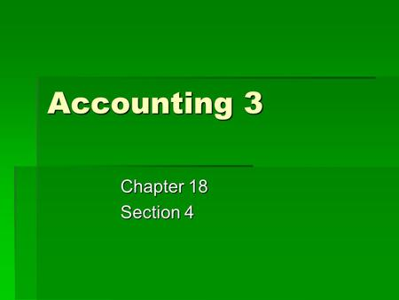 Accounting 3 Chapter 18 Section 4. General Journal  For corporations, general journals are used to record any information that will not go into any of.