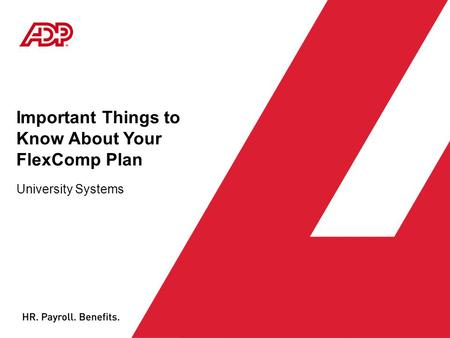Important Things to Know About Your FlexComp Plan University Systems.