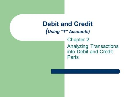 "Debit and Credit (Using ""T"" Accounts)"