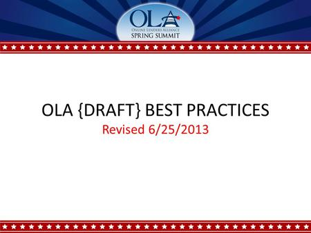 OLA {DRAFT} BEST PRACTICES Revised 6/25/2013. Payments Landscape Update Ever increasing scrutiny and pressure from every agency OCC (J LaRoche, May, 2013)
