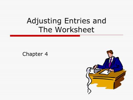 Adjusting Entries and The Worksheet