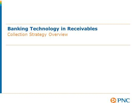 Banking Technology in Receivables Collection Strategy Overview.