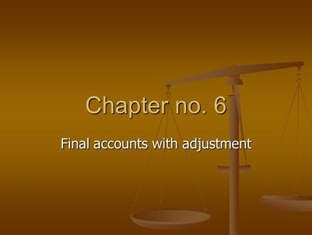 Final accounts with adjustment