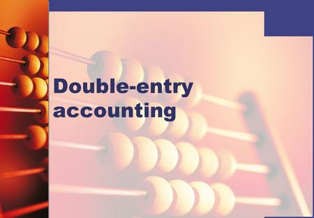 Double-entry accounting. Introduction Every financial accounting transaction must be recorded twice in the accounts of a business: it must have one debit.