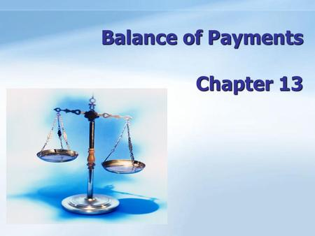 ANHUI UNIVERSITY OF FINANCE & ECONOMICS 1/19 Balance of Payments Chapter 13.