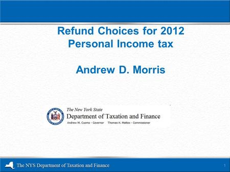 Refund Choices for 2012 Personal Income tax Andrew D. Morris 1.