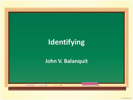 Identifying John V. Balanquit.