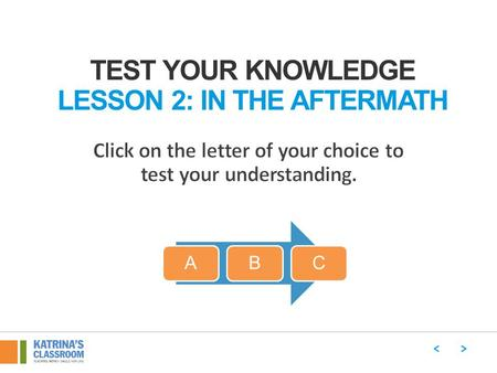 TEST YOUR KNOWLEDGE LESSON 2: IN THE AFTERMATH ABC.