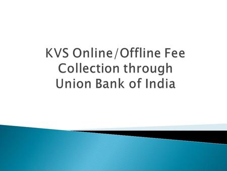 KVS Online/Offline Fee Collection through Union Bank of India