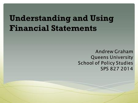 Understanding and Using Financial Statements