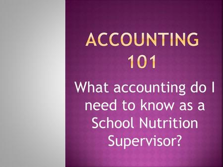 What accounting do I need to know as a School Nutrition Supervisor?