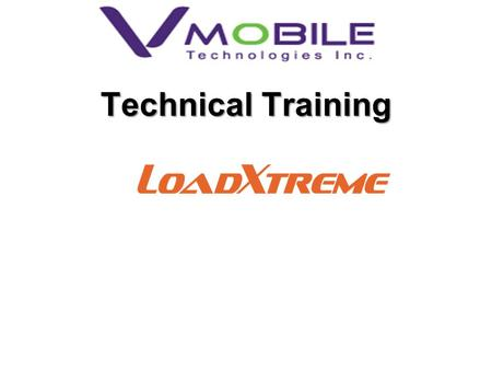 Technical Training. Table of contents LoadXtreme How to enroll a TechnoUser How to access Loadxtreme and how it works SMS commands How to replenish loadwallet.