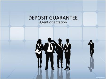 DEPOSIT GUARANTEE Agent orientation. What is Deposit Guarantee Deposit Guarantee is a unique product that offers tenants a reprieve from having to pay.