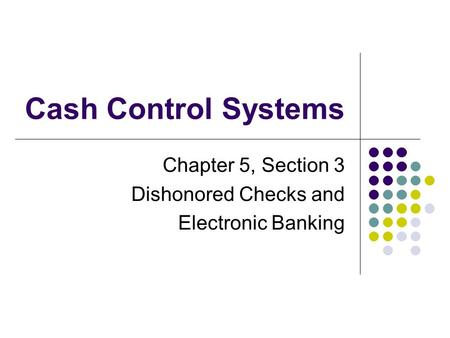Chapter 5, Section 3 Dishonored Checks and Electronic Banking