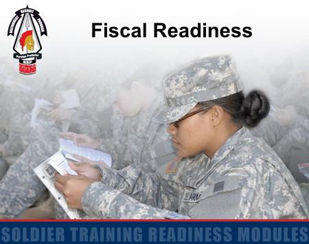 Fiscal Readiness. 2 Terminal Learning Objective Action: Maintain Fiscal Readiness Conditions: Given an LES, the information provided in this lesson, and.