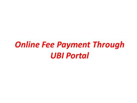 Online Fee Payment Through UBI Portal. STEP-1 Open Browser and type www.kvsangathan.nic.in.