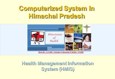 Computerized System In Himachal Pradesh Health Management Information System (HMIS)