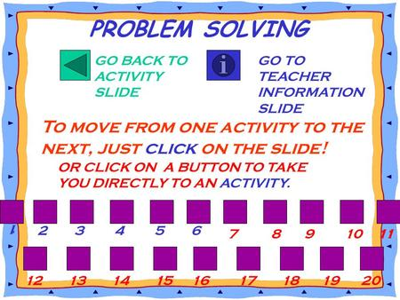 PROBLEM SOLVING GO BACK TO ACTIVITY SLIDE