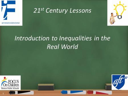 21 st Century Lessons Introduction to Inequalities in the Real World 1.