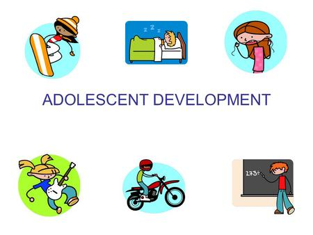 ADOLESCENT DEVELOPMENT. Age group 10 to 19 years Starts at 10 or 11 for girls 11 or 12 for boys.