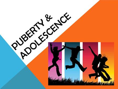 "PUBERTY & ADOLESCENCE. WARM-UP A: Do you know anything about puberty? B: ""I'm not sure, but I do know___________."" OR ""I think it could be ________ because."