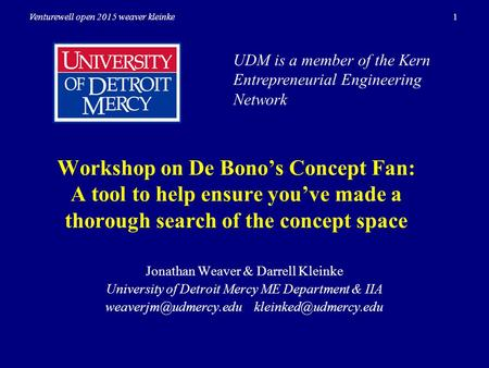 1Venturewell open 2015 weaver kleinke Workshop on De Bono's Concept Fan: A tool to help ensure you've made a thorough search of the concept space Jonathan.