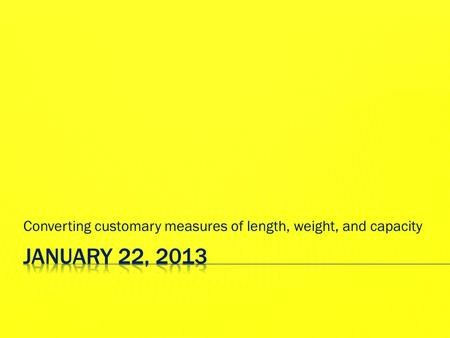 Converting customary measures of length, weight, and capacity.