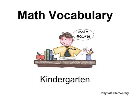 Math Vocabulary Hollydale Elementary Kindergarten.