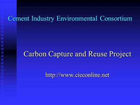 Cement Industry Environmental Consortium Carbon Capture and Reuse Project