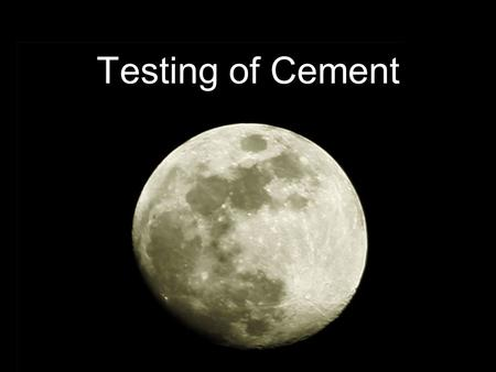 Testing of Cement. Field Test Colour Physical properties Presence of lumps Strength.